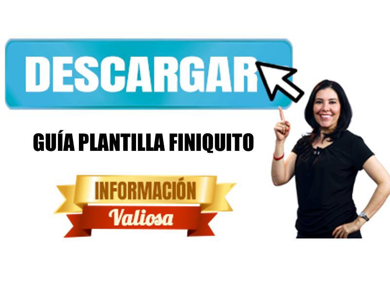 Descarga Guía Plantilla Finiquito